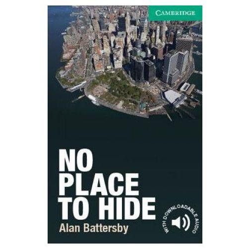 No Place To Hide Cambridge English Readers. Level 3 Lower-Intermediate Book, oprawa miękka