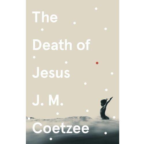The Death of Jesus - Coetzee J.M. - książka, oprawa miękka