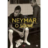 Neymar O sobie (9788372293787)