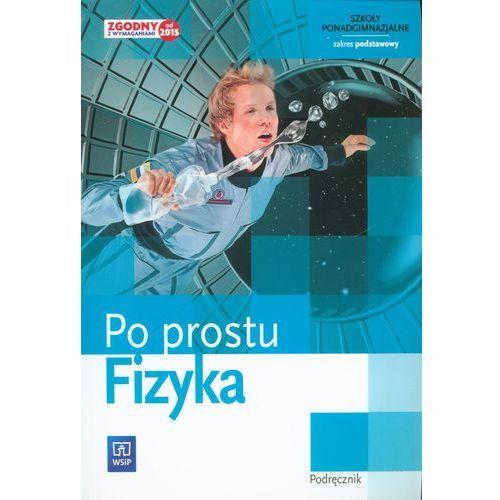Po prostu. Fizyka. Podręcznik. Zakres podstawowy, oprawa broszurowa
