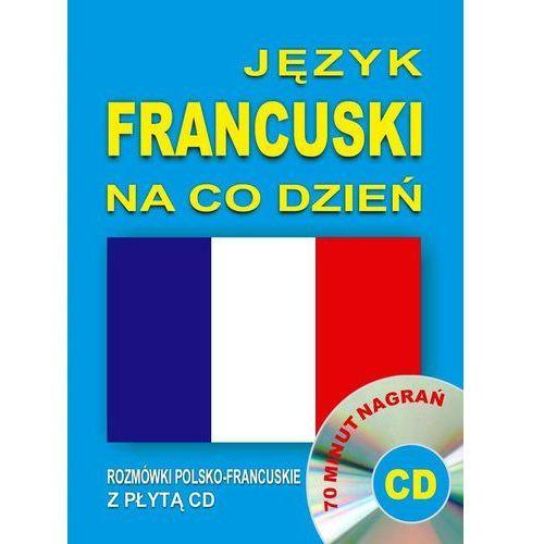 Język francuski na co dzień. Rozmówki polsko-francuskie z płytą CD (2016)