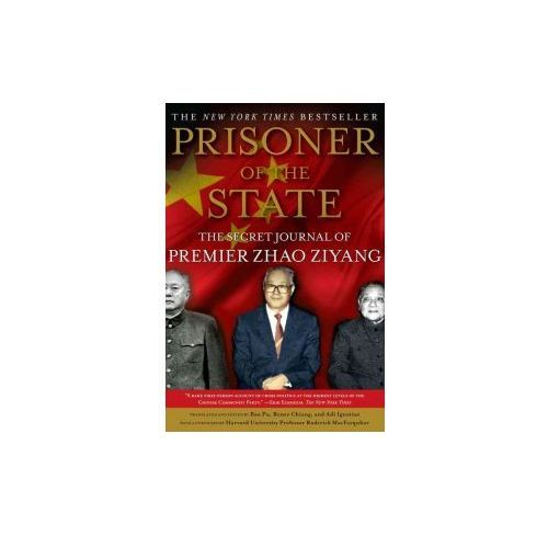 Prisoner of the State: The Secret Journal of Zhao Ziyang