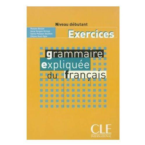 Grammaire expliquee debutant ćwicz. (9782090337082)