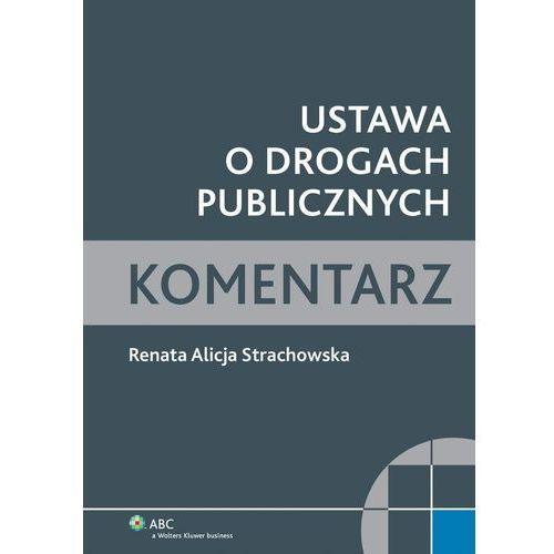 EBOOK Ustawa o drogach publicznych. Komentarz, Wolters Kluwer