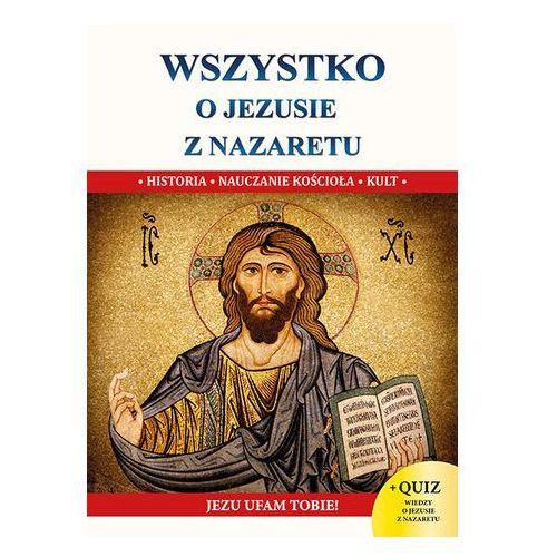 Jacek molka Wszystko o jezusie z nazaretu s - jeśli zamówisz do 14:00, wyślemy tego samego dnia. darmowa dostawa, już od 99,99 zł