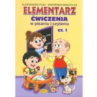 Elementarz Ćwiczenia w pisaniu i czytaniu Cz.1