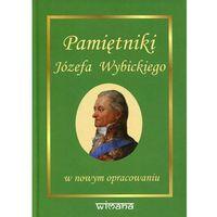 Pamiętniki Józefa Wybickiego w nowym opracowaniu - Wybicki Józef, Gołaszewski Zenon (9788395053542)