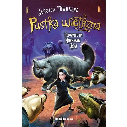 Pustka wietrzna. polowanie na morrigan crow. nevermoor. tom 3, Jessica Townsend