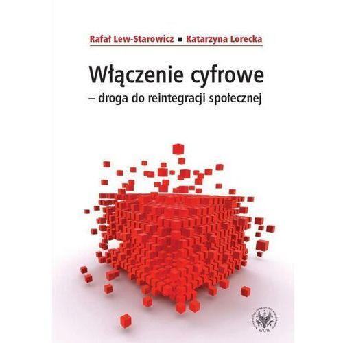 Włączenie cyfrowe - droga do reintegracji społecznej - Katarzyna Lorecka - ebook