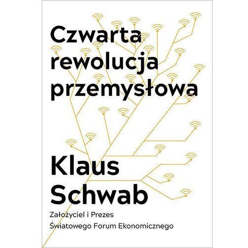 Czwarta rewolucja przemysłowa - Klaus Schwab (EPUB), Schwab Klaus