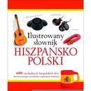 Ilustrowany słownik hiszpańsko-polski w.2015 (opr. broszurowa)
