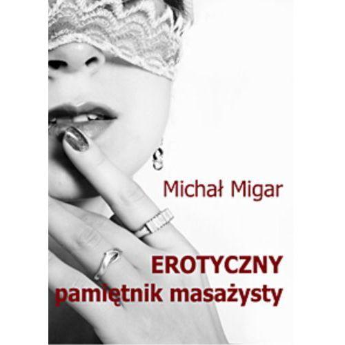 Erotyczny pamiętnik masażysty - Michał Migar, b.d