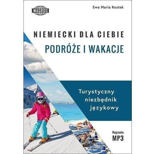Niemiecki dla ciebie Podróże i wakacje - Rostek Ewa Maria (9788363685119)