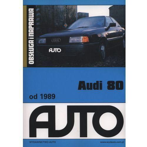 Audi 80 od 1989 Obsługa i naprawa (9788385243632)