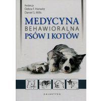 Medycyna behawioralna psów i kotów (9788375794908)