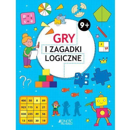 Gry i zagadki logiczne 9+ - Praca zbiorowa (2019)