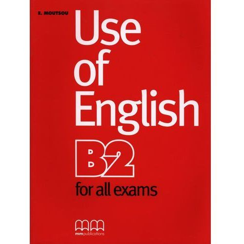 Use of English B2 - for all exams, E. Moutsou, S. Parker