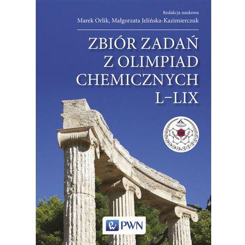 Zbiór zadań z Olimpiad Chemicznych L-LIX - Wydawnictwo Naukowe PWN (672 str.)