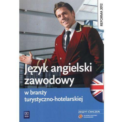 Język angielski zawodowy w branży turystyczno-hotelarskiej Zeszyt ćwiczeń (9788302133442)