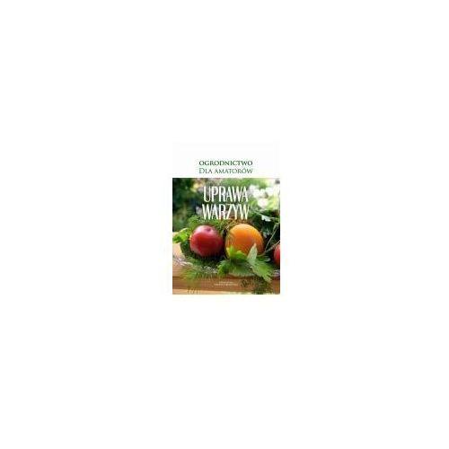 Uprawa warzyw (9788377720288)