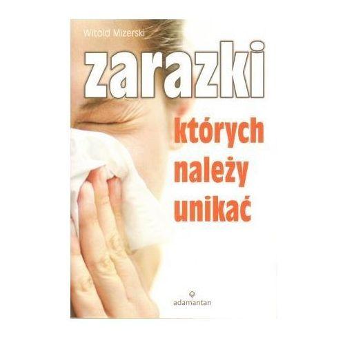 Zarazki których należy unikać, Mizerski Witold