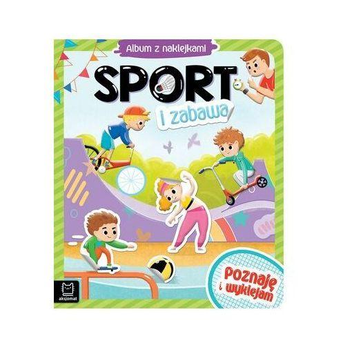 Sport i zabawa. album z naklejkami. poznaję i wyklejam (9788382131659)