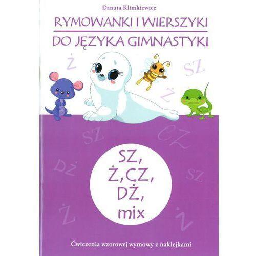 Rymowanki i wierszyki do języka gimnastyki SZ, Ż, CZ, DŻ, MIX (9788374379779)