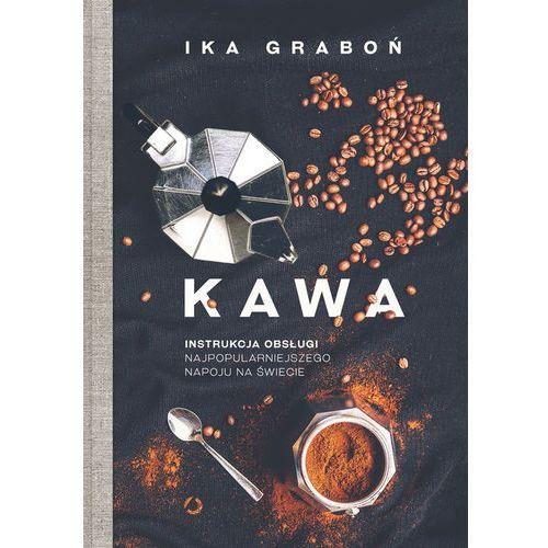 Kawa Instrukcja obsługi najpopularniejszego napoju na świecie - Graboń Ika, Otwarte