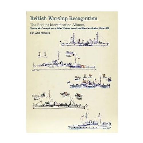 British Warship Recognition: The Perkins Identification Albums (9781526737380)