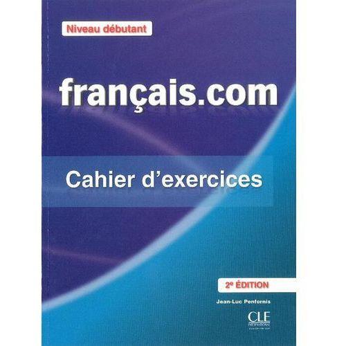 Francais com Niveau debutant Ćwiczenia + klucz Penfornis Jean-Luc, CLE International