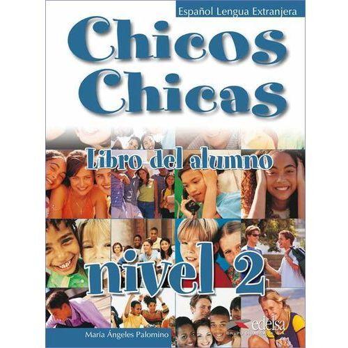 Chicos Chicas 2 Libro del alumno, oprawa broszurowa