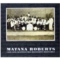 Roberts, Matana - Coin Coin Chapter Two: Mississippi Moonchile (0666561009823)