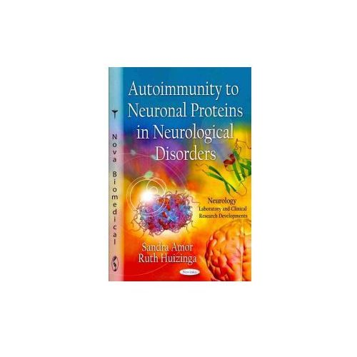 Autoimmunity To Neuronal Proteins In Neurological Disorders