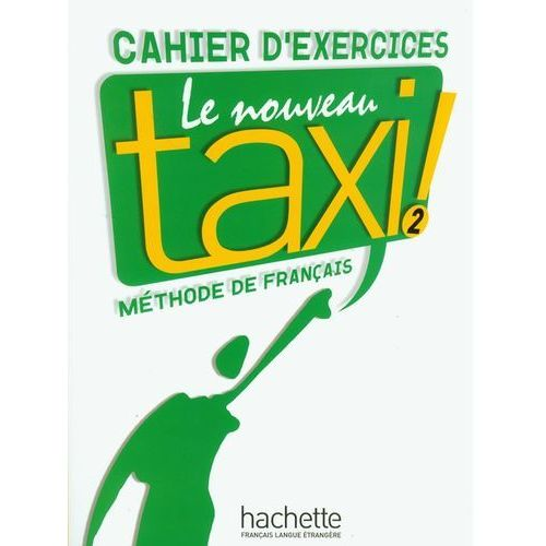 Le Nouveau Taxi 2, zeszyt ćwiczeń (9782011555526)