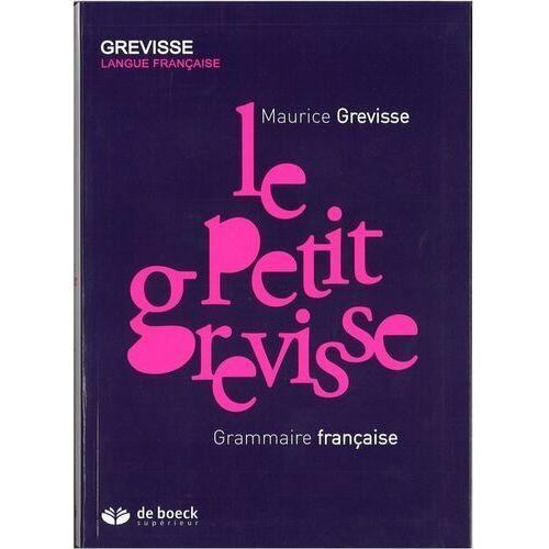 Petit grevisse Grammaire francaise - Maurice Grevisse, Maurice Grevisse