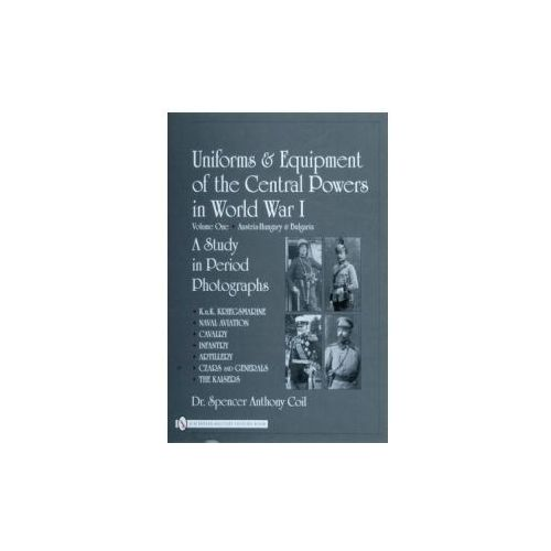 Uniforms And Equipment Of The Central Powers In World War I, Coil, Spencer Anthony