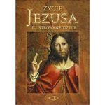 Życie Jezusa. Ilustrowane dzieje - Jeśli zamówisz do 14:00, wyślemy tego samego dnia. Darmowa dostawa, już od 99,99 zł. (9788376702681)