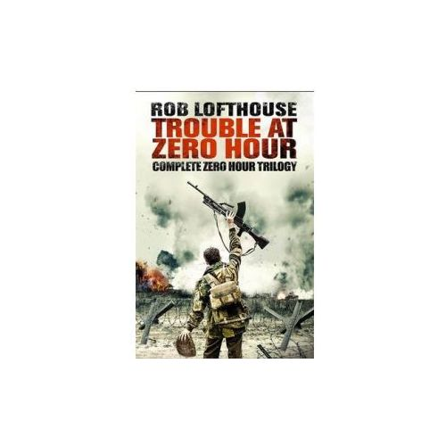 Trouble At Zero Hour, Lofthouse, Rob