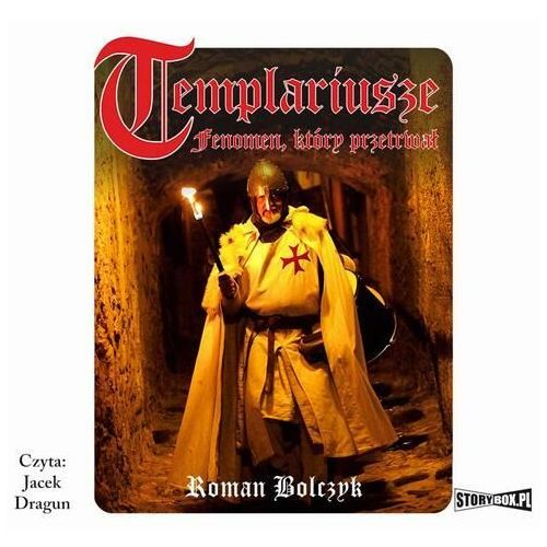 Templariusze – fenomen, który przetrwał - Roman Bolczyk - audiobook