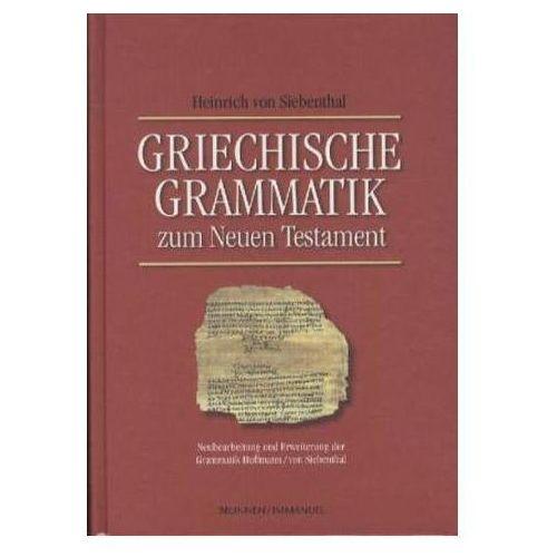 Griechische Grammatik zum Neuen Testament Siebenthal, Heinrich von (9783765595585)