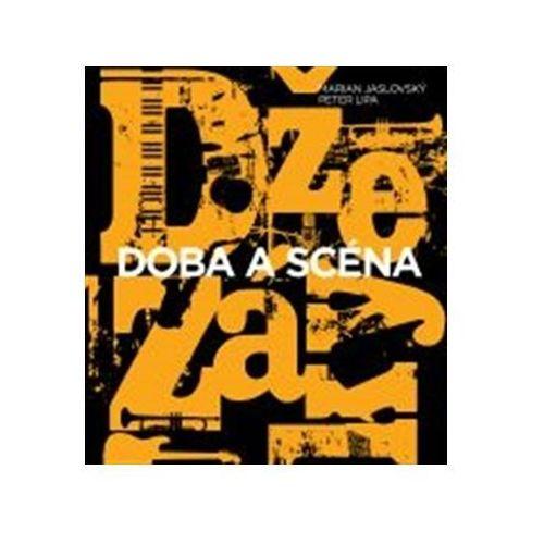 Džezáky Doba a scéna Peter Lipa; Marian Jaslovský