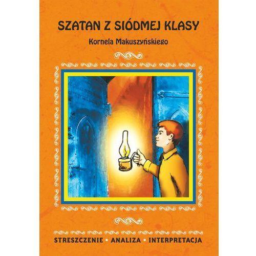 Szatan z siódmej klasy Kornela Makuszyńskiego. Streszczenie, analiza, interpretacja - Magdalena Zambrzycka (2013)