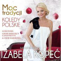 MOC TRADYCJA. KOLĘDY POLSKIE - Izabela KopeĆ (Płyta CD)