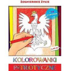 Kolorowanki patriotyczne. Żołnierskie życie + naklejki