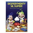 Eksperymenty są super oprawa broszurowa  Eksperymenty Są Super Sekrety Chemii Biologii Fizyki…