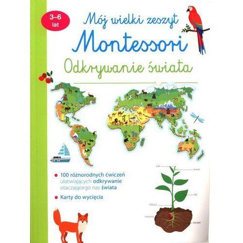 Mój wielki zeszyt Montessori Odkrywanie świata 3-6 lat - praca zbiorowa - książka (9788327487490)