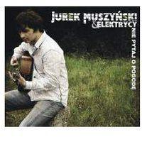 Muszyński, Jurek & Elektrycy - Nie Pytaj O Pogodę