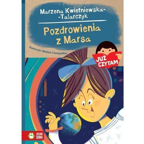 Już czytam! Pozdrowienia z Marsa Tom 24 [Kwietniewska-Talarczyk Marzena]