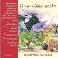 O wawelskim smoku - Aleksandra Michałowska (MP3)