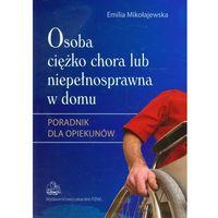 Osoba ciężko chora lub niepełnosprawna w domu, Mikołajewska Emilia